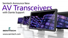 Semtech and Aurora Multimedia Announce First AV Transceivers Built on BlueRiver Technology that Incorporate Dante Audio Support Combining SDVoE AV-over-IP technology with Dante audio IP networking increases AV system deployment flexibility