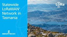 Semtech Supports Statewide LoRaWAN® Network Deployment in Tasmania