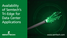 Semtech Announces Availability of Semtech's Tri-Edge CDR for 200G and 400G Data Center Applications Quad Tri-Edge CDR with integrated VCSEL laser driver and quad Tri-Edge CDR with integrated TIA is targeted for 850nm applications