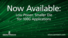 Semtech Announces Low Power, Reduced Die Size SR4 and Active Optical Cable Chipset for 100G Applications New additions to ClearEdge® platform offers best-in-class sensitivity while reducing die size and power