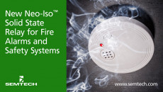 Semtech Releases New Neo-Iso™ Solid State Relay for Fire Alarms and Safety Systems Offers engineers an enhanced alternative to mechanical relays and opto-MOS