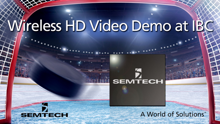 Semtech to Showcase Wireless High Definition Television Transmission Link Technology at IBC 2016 Demonstration features Maja Systems' 60 GHz wireless technology enabled by Semtech's real time multi-media streaming technologies