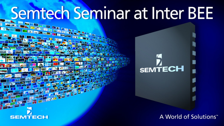 Semtech to Lead UHD-SDI Standards and Technology Seminar at Inter BEE Broadcast industry veteran John Hudson will present UHD-SDI technology and standardization activities update