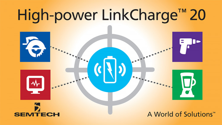 Semtech Expands LinkCharge™ Wireless Charging Platform to High-Power Industrial Applications The LinkCharge 20 Series is the only inductive wireless charging system beyond 15 watts that is currently available