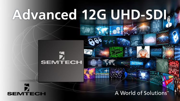 Semtech UHD-SDI Products to be used in Panasonic's Next Generation Platforms Panasonic to develop its next generation UHDTV portfolio using Semtech's industry leading 12G UHD-SDI interface products