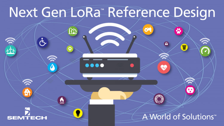 Semtech Announces Availability of Next Generation LoRa™ Gateway Reference Design Platform The new reference design platform is expected to enable GPS-free geolocalization for IoT devices by the second half of 2016 and is compatible with existing LoRa™