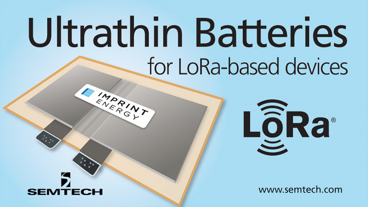 Semtech and Imprint Energy Collaborate to Power IoT Sensors and Devices New ultrathin printed batteries for LoRa Alliance™ members