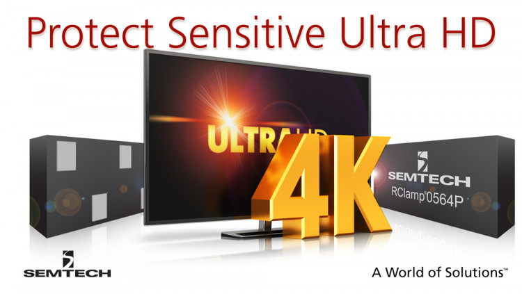 Semtech Extends its Low Capacitance Platform with RClamp®0564P to Protect Next Generation HDMI 2.0 Interfaces Semtech's RClamp0564P TVS features ultra-low capacitance and clamping voltage to protect sensitive Ultra HD (4K) TVs from transient events