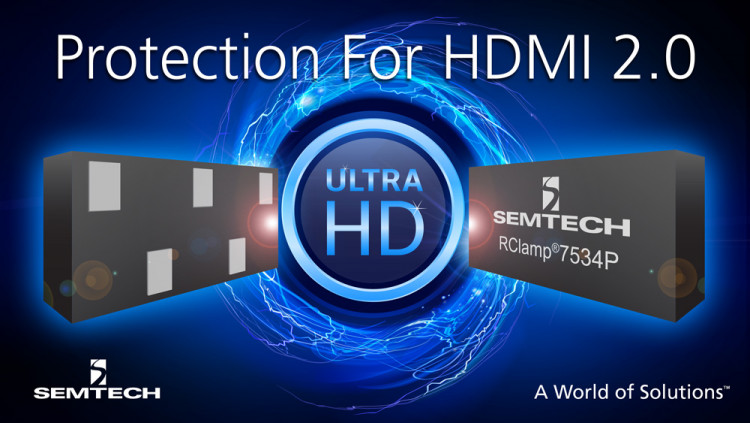 Semtech Extends its Low Capacitance Platform with RClamp®7534P to Protect Next Generation HDMI 2.0 Interface Semtech's RClamp7534P TVS features ultra-low capacitance to protect sensitive Ultra HD (4K) TVs from transient events