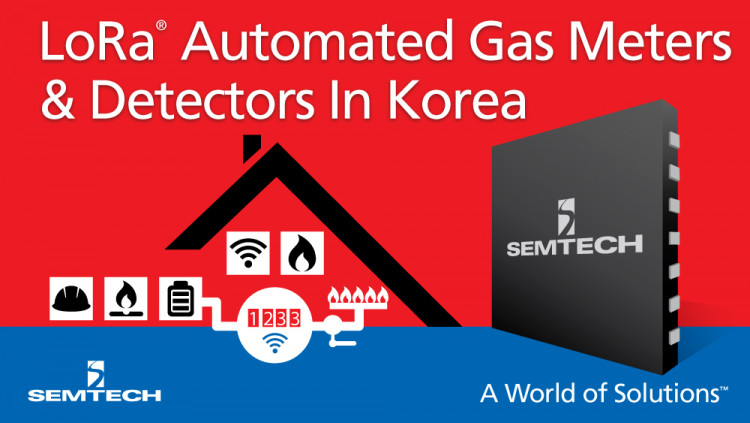 Semtech Works with Korean Gas Supplier SK E&S and SK Telecom on LoRa®-Based AMI System to Automatically Read Gas Meters and Detect Gas Leaks in South Korea LoRa-based AMI system significantly reduces system cost, improves battery lifetime, and expands ne