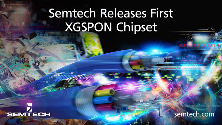 Semtech Releases First XGSPON Chipset