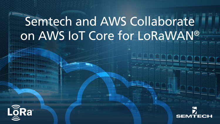 Amazon Web Services (AWS) and Semtech collaborate to integrate the LoRaWan protocol on the network server with AWS IoT Core.