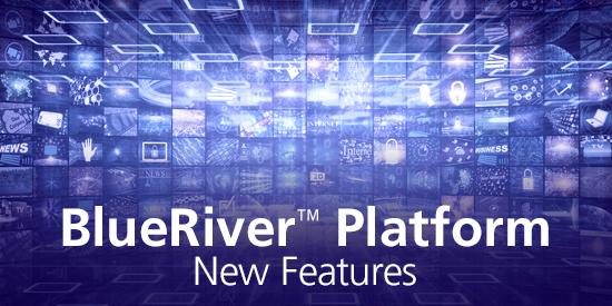 BlueRiver Platform New Features