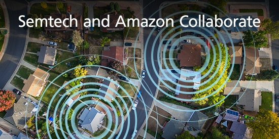 Semtech and Amazon Collaborate to Provide Low Power Connectivity for Consumer Applications on Amazon Sidewalk