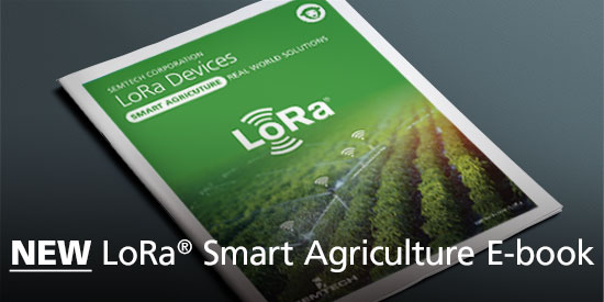 LoRa® Devices: Smart Agriculture Real World Solutions