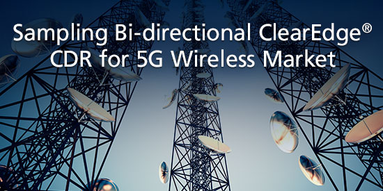 Semtech Announces Sampling of Industry-leading IC Solution for 5G Wireless Market