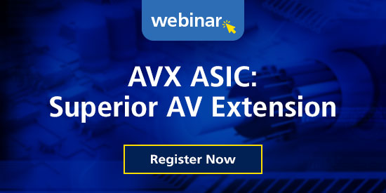 Why Semtech's New AVX ASIC Family is a Superior Solution for AV Extension