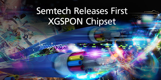 Semtech Releases XGSPON chipset